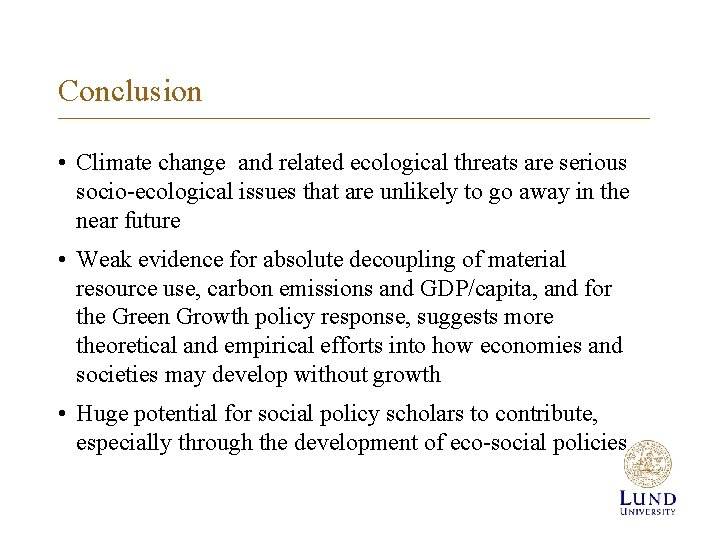 Conclusion • Climate change and related ecological threats are serious socio-ecological issues that are