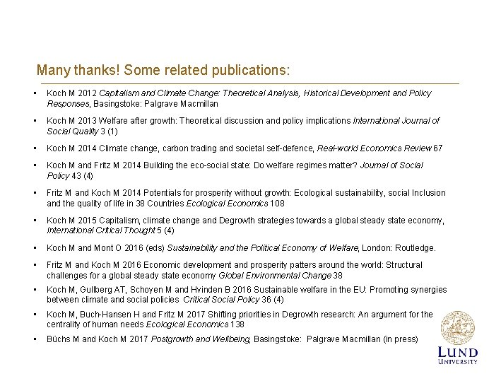 Many thanks! Some related publications: • Koch M 2012 Capitalism and Climate Change: Theoretical