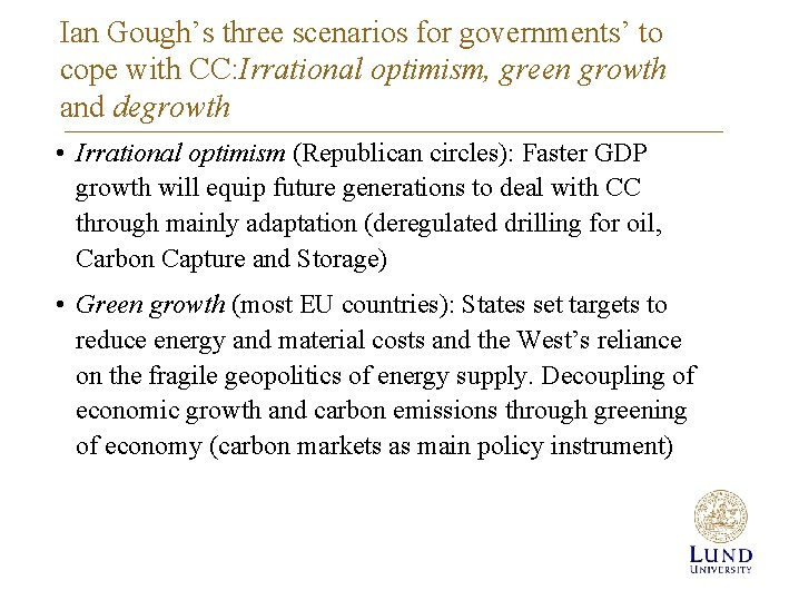 Ian Gough's three scenarios for governments' to cope with CC: Irrational optimism, green growth