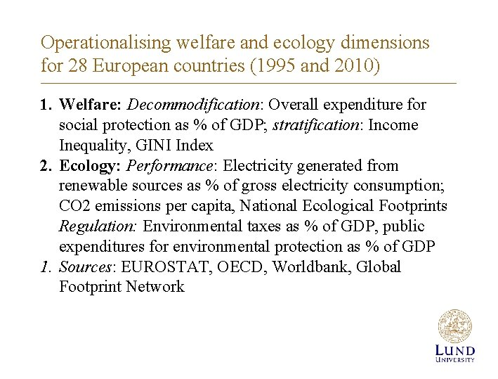 Operationalising welfare and ecology dimensions for 28 European countries (1995 and 2010) 1. Welfare: