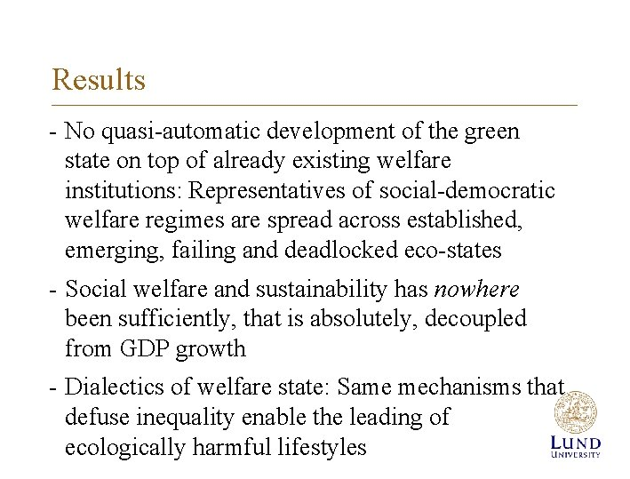 Results - No quasi-automatic development of the green state on top of already existing