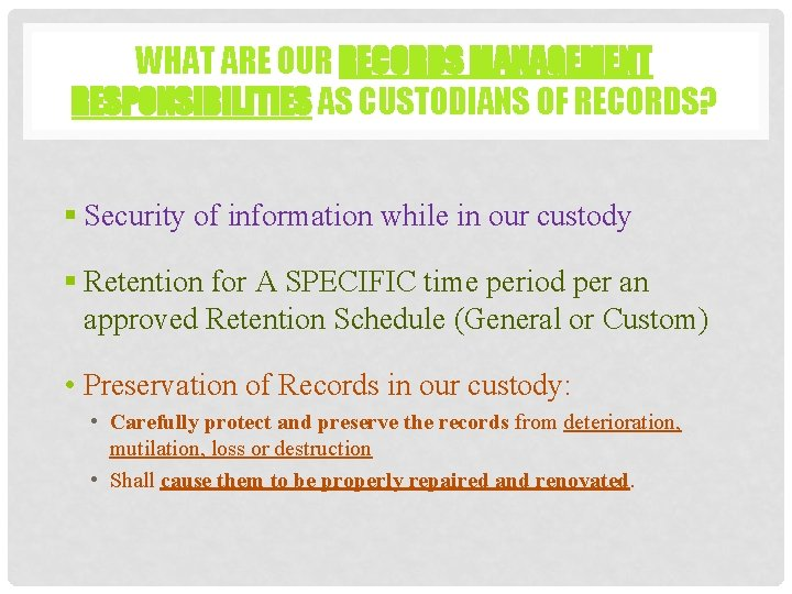 WHAT ARE OUR RECORDS MANAGEMENT RESPONSIBILITIES AS CUSTODIANS OF RECORDS? § Security of information