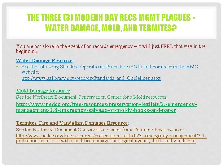 THE THREE (3) MODERN DAY RECS MGMT PLAGUES WATER DAMAGE, MOLD, AND TERMITES? You