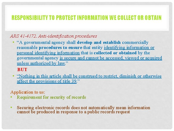 RESPONSIBILITY TO PROTECT INFORMATION WE COLLECT OR OBTAIN ARS 41 -4172. Anti-identification procedures •