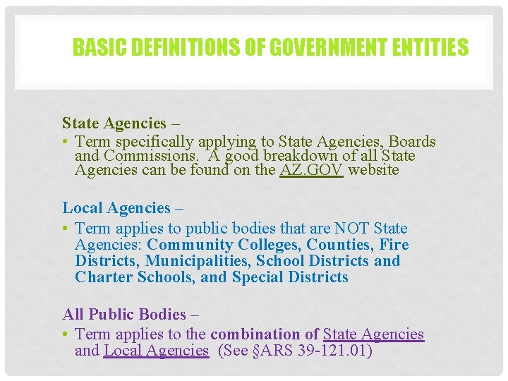 BASIC DEFINITIONS OF GOVERNMENT ENTITIES State Agencies – • Term specifically applying to State