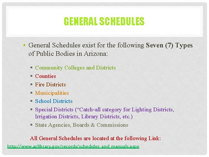 GENERAL SCHEDULES • General Schedules exist for the following Seven (7) Types of Public