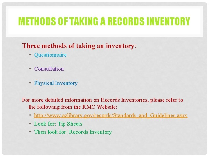 METHODS OF TAKING A RECORDS INVENTORY Three methods of taking an inventory: • Questionnaire