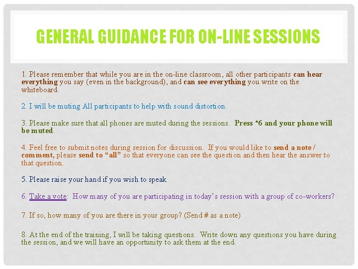 GENERAL GUIDANCE FOR ON-LINE SESSIONS 1. Please remember that while you are in the