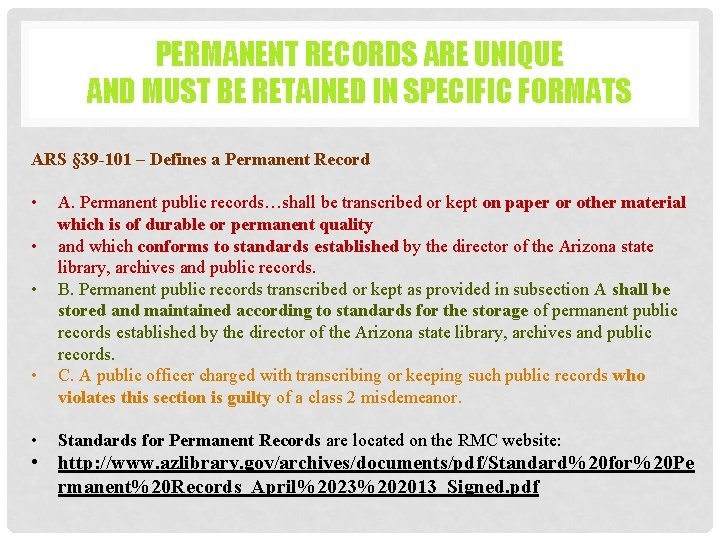 PERMANENT RECORDS ARE UNIQUE AND MUST BE RETAINED IN SPECIFIC FORMATS ARS § 39