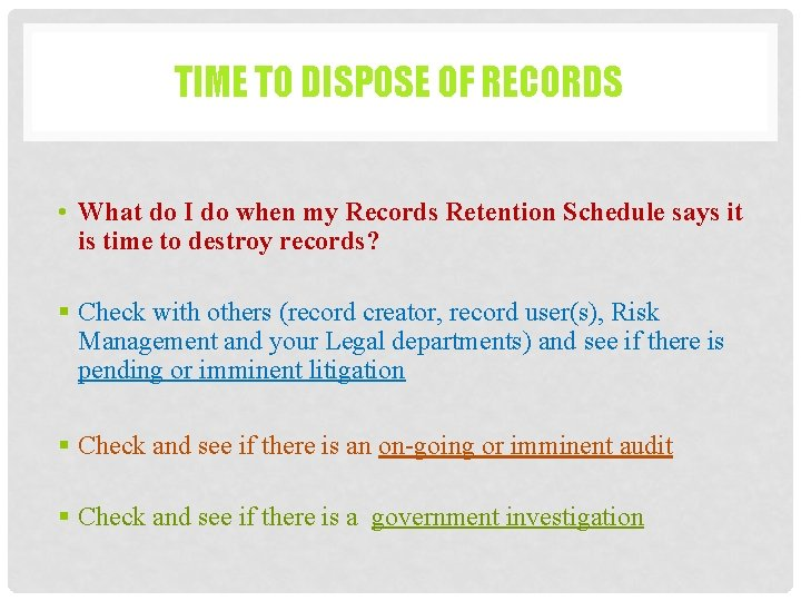 TIME TO DISPOSE OF RECORDS • What do I do when my Records Retention
