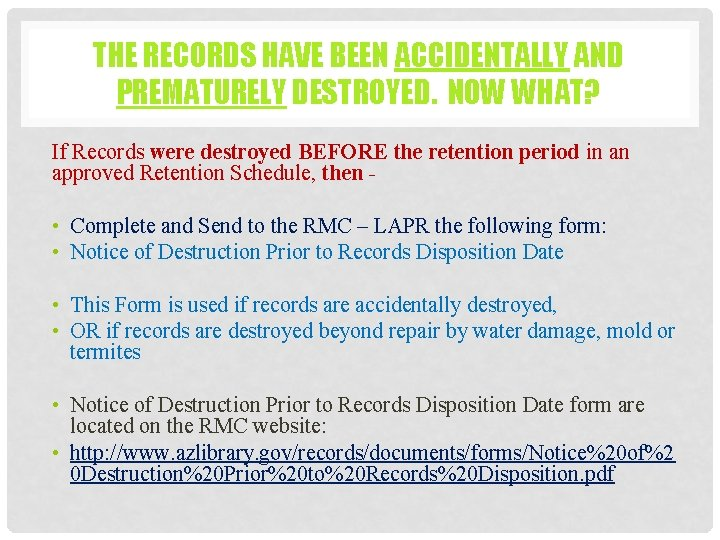 THE RECORDS HAVE BEEN ACCIDENTALLY AND PREMATURELY DESTROYED. NOW WHAT? If Records were destroyed