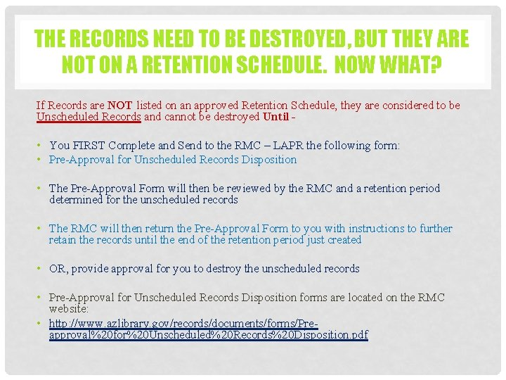 THE RECORDS NEED TO BE DESTROYED, BUT THEY ARE NOT ON A RETENTION SCHEDULE.