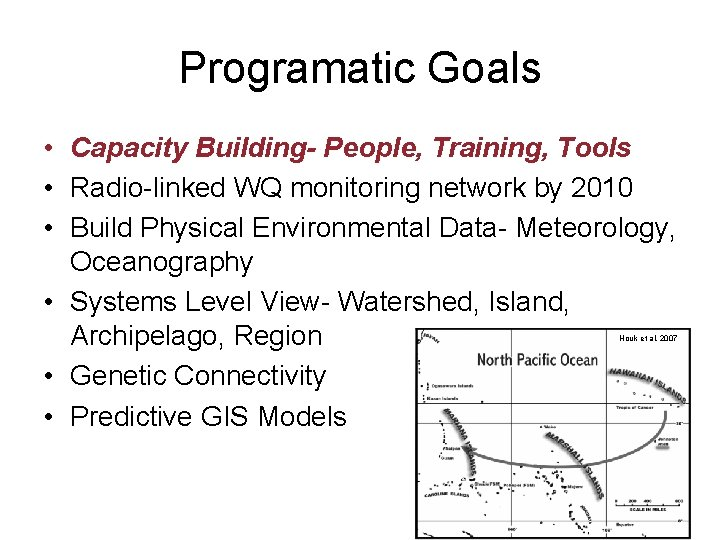 Programatic Goals • Capacity Building- People, Training, Tools • Radio-linked WQ monitoring network by