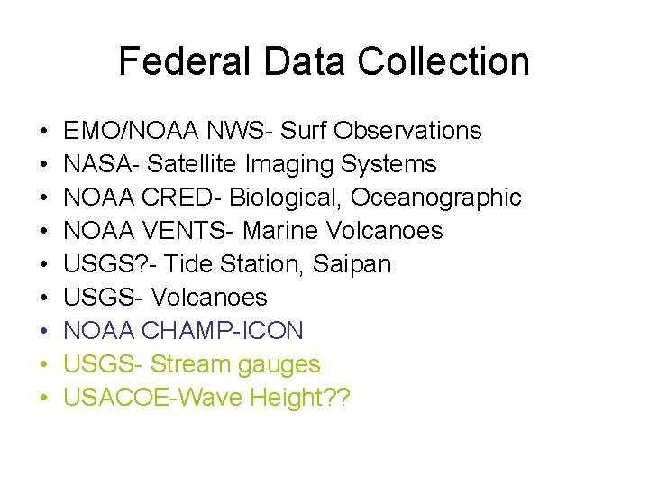 Federal Data Collection • • • EMO/NOAA NWS- Surf Observations NASA- Satellite Imaging Systems