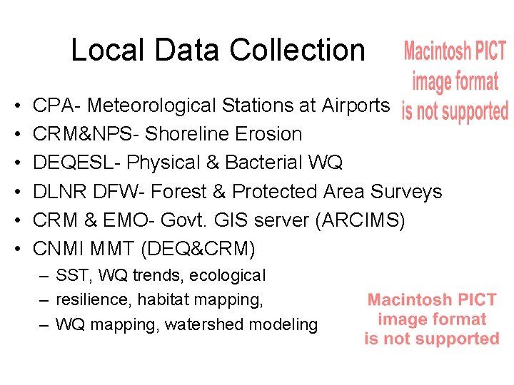 Local Data Collection • • • CPA- Meteorological Stations at Airports CRM&NPS- Shoreline Erosion