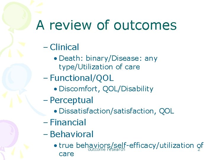 A review of outcomes – Clinical • Death: binary/Disease: any type/Utilization of care –
