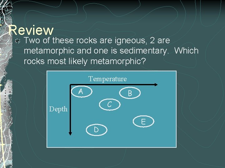 Review Two of these rocks are igneous, 2 are metamorphic and one is sedimentary.