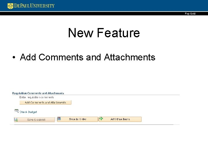 Pop Quiz New Feature • Add Comments and Attachments