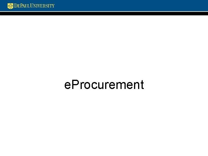 e. Procurement