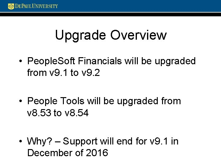 Upgrade Overview • People. Soft Financials will be upgraded from v 9. 1 to