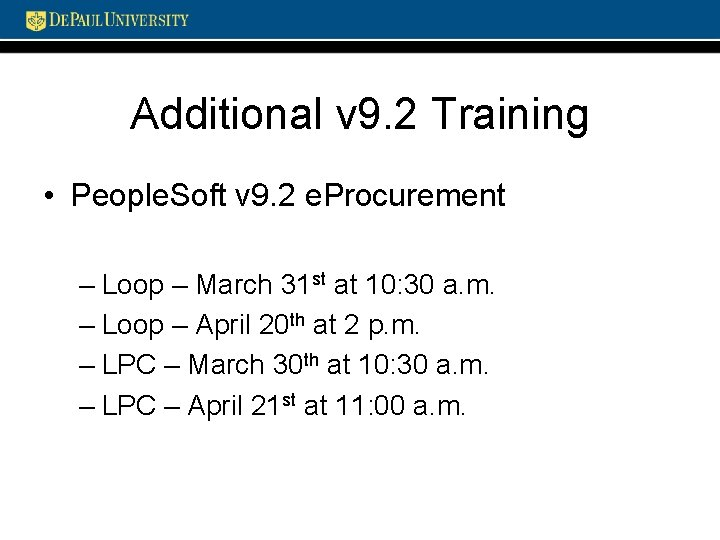 Additional v 9. 2 Training • People. Soft v 9. 2 e. Procurement –
