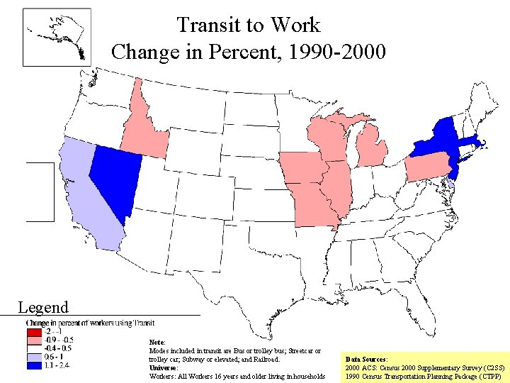 Transit to Work Change in Percent, 1990 -2000 Legend Note: Modes included in transit