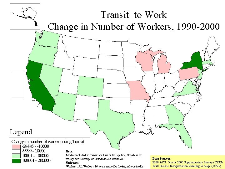 Transit to Work Change in Number of Workers, 1990 -2000 Legend Note: Modes included