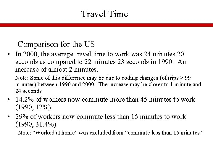 Travel Time Comparison for the US • In 2000, the average travel time to