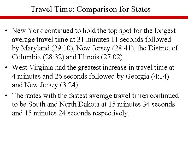 Travel Time: Comparison for States • New York continued to hold the top spot