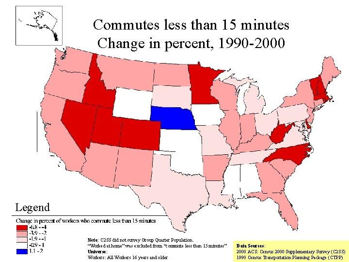 Commutes less than 15 minutes Change in percent, 1990 -2000 Legend Note: C 2