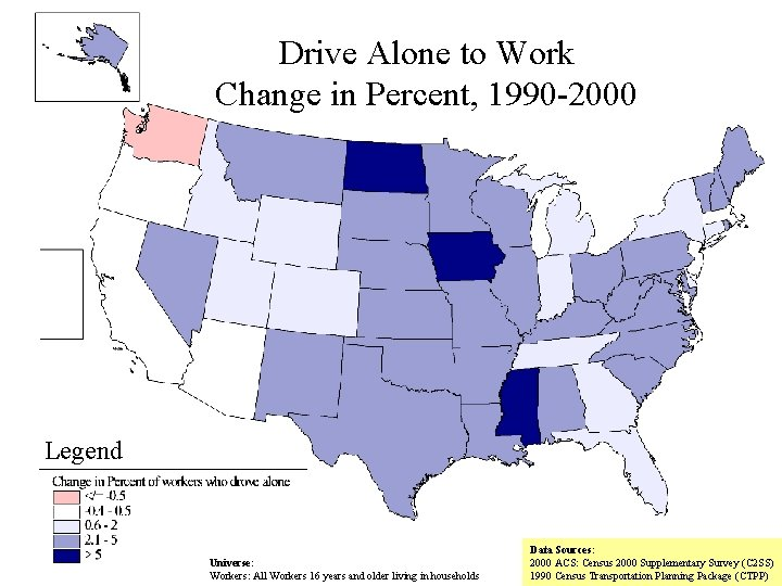 Drive Alone to Work Change in Percent, 1990 -2000 Legend Universe: Workers: All Workers