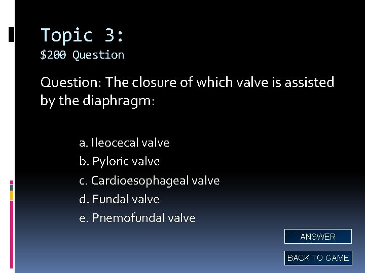 Topic 3: $200 Question: The closure of which valve is assisted by the diaphragm: