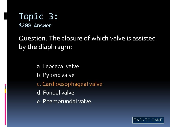 Topic 3: $200 Answer Question: The closure of which valve is assisted by the