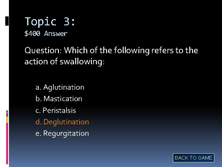 Topic 3: $400 Answer Question: Which of the following refers to the action of