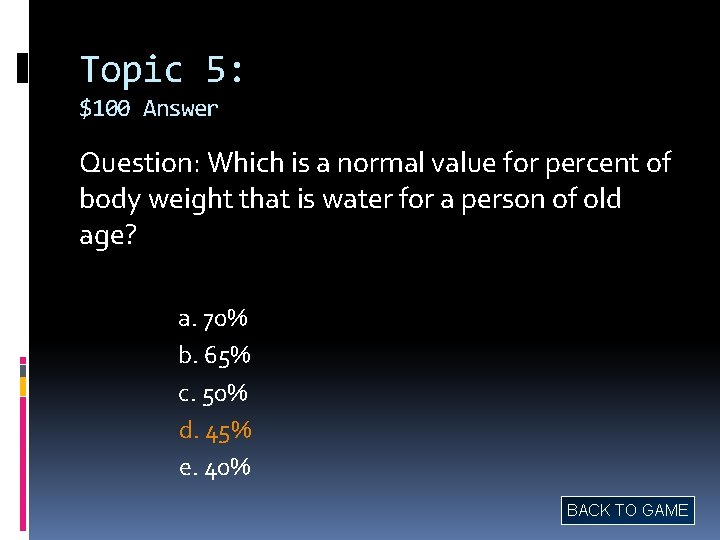 Topic 5: $100 Answer Question: Which is a normal value for percent of body