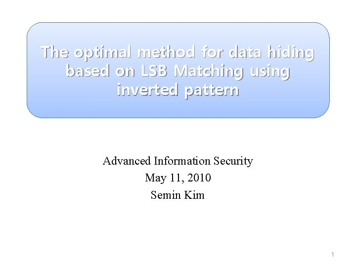 The optimal method for data hiding based on LSB Matching using inverted pattern Advanced