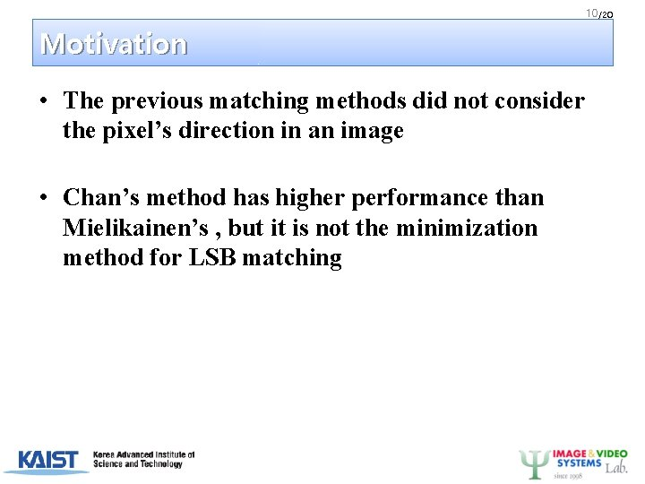 10 /20 Motivation • The previous matching methods did not consider the pixel's direction