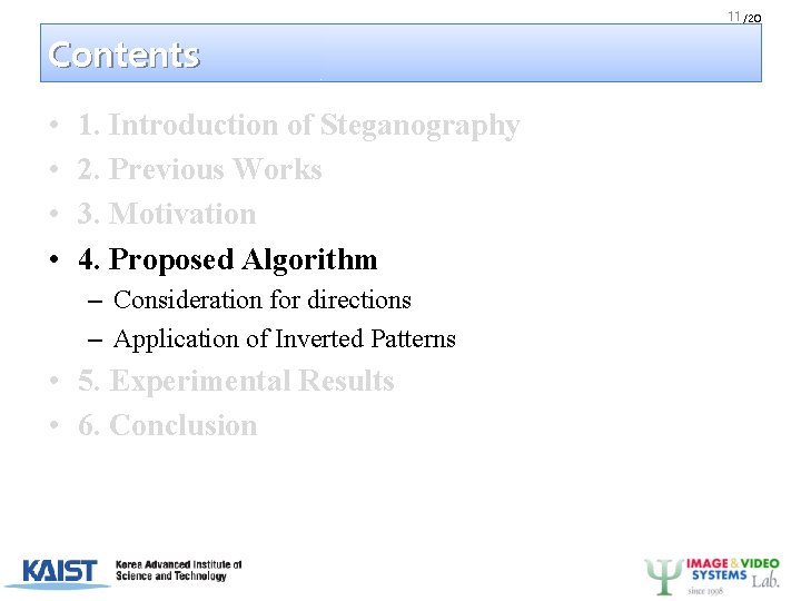 11 /20 Contents • • 1. Introduction of Steganography 2. Previous Works 3. Motivation