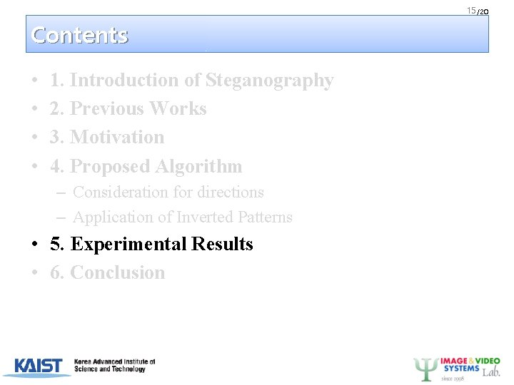 15 /20 Contents • • 1. Introduction of Steganography 2. Previous Works 3. Motivation