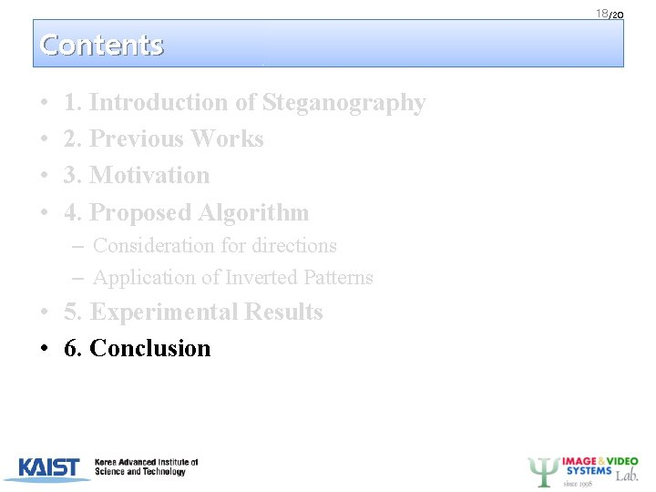 18 /20 Contents • • 1. Introduction of Steganography 2. Previous Works 3. Motivation