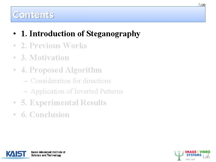 3 /20 Contents • • 1. Introduction of Steganography 2. Previous Works 3. Motivation