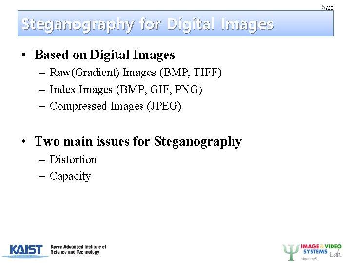 5 /20 Steganography for Digital Images • Based on Digital Images – Raw(Gradient) Images