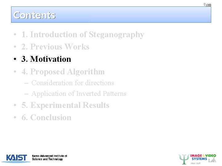 9 /20 Contents • • 1. Introduction of Steganography 2. Previous Works 3. Motivation