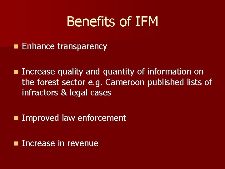 Benefits of IFM n Enhance transparency n Increase quality and quantity of information on