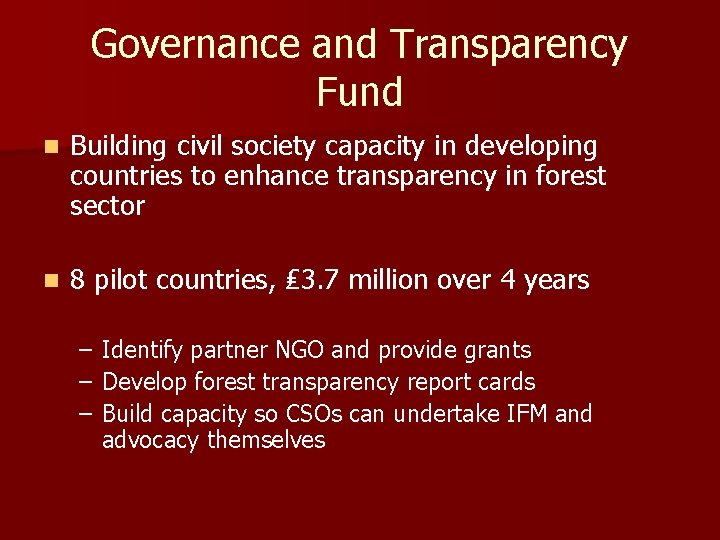 Governance and Transparency Fund n Building civil society capacity in developing countries to enhance