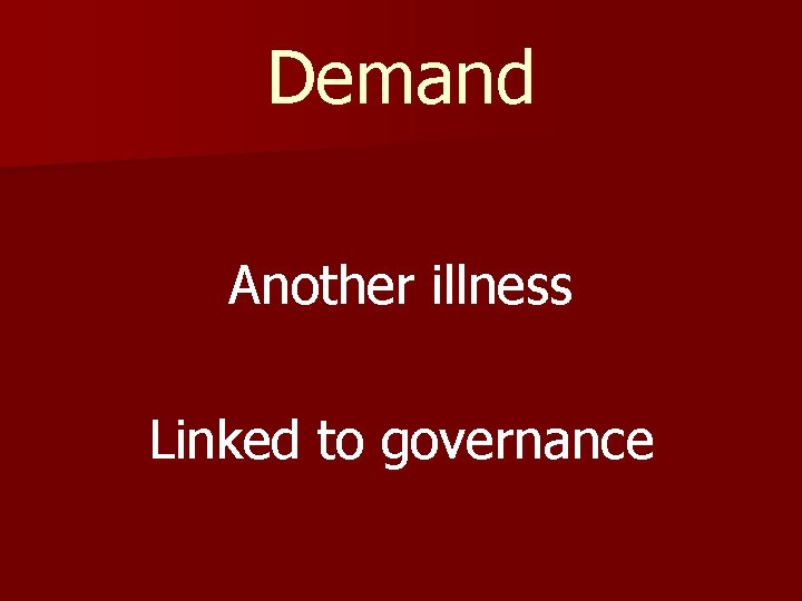 Demand Another illness Linked to governance