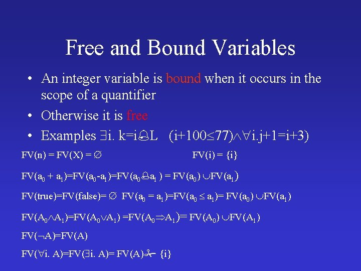Free and Bound Variables • An integer variable is bound when it occurs in