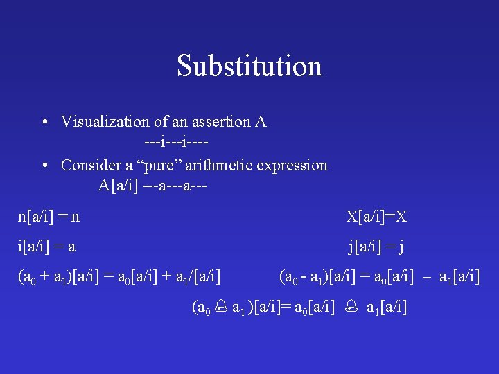 """Substitution • Visualization of an assertion A ---i--- • Consider a """"pure"""" arithmetic expression"""