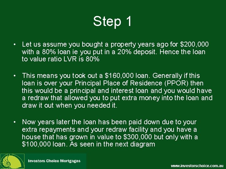 Step 1 • Let us assume you bought a property years ago for $200,