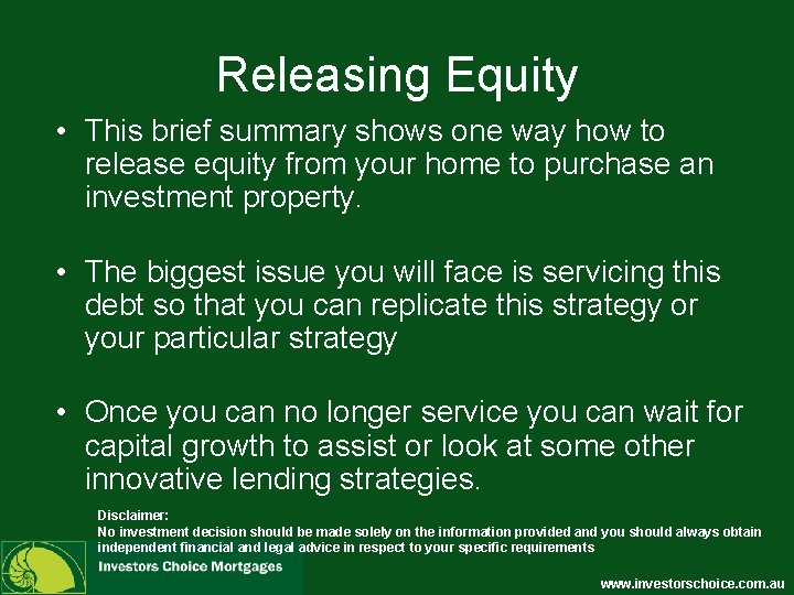 Releasing Equity • This brief summary shows one way how to release equity from